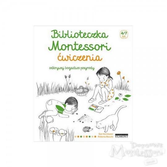 Biblioteczka Montessori. Ćwiczenia. Odkrywaj bogactwo przyrody