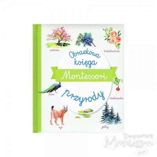 Montessori. Obrazkowa księga przyrody