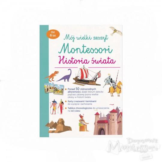 Mój wielki zeszyt Montessori. Historia świata