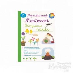 Mój wielki zeszyt Montessori. Odkrywanie nauki