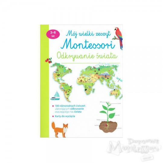 Mój wielki zeszyt Montessori. Odkrywanie świata