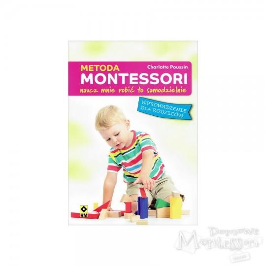 Metoda Montessori. Naucz mnie robić to samodzielnie